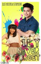 I.L.Y Never Forget (JaDine) (COMPLETED) by JustKrisyela