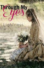 Through My Eyes by Lightness