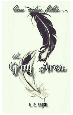 The Gray Area by LCBrasil