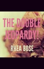 The Double Jeopardy! by RheaBose