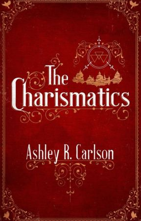 The Charismatics by AshleyRCarlson
