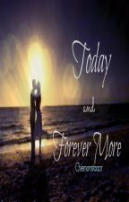 Today and Forever More by Chiemonstaaar