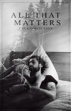 All That Matters · Zayn Malik by temporaryficcs