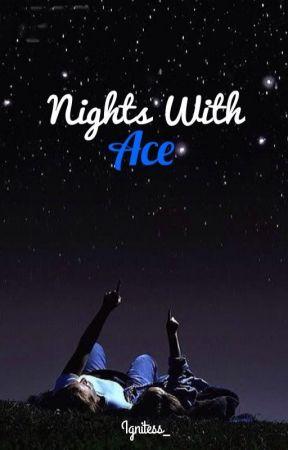 Nights with Ace [HIATUS] by Ignitess_