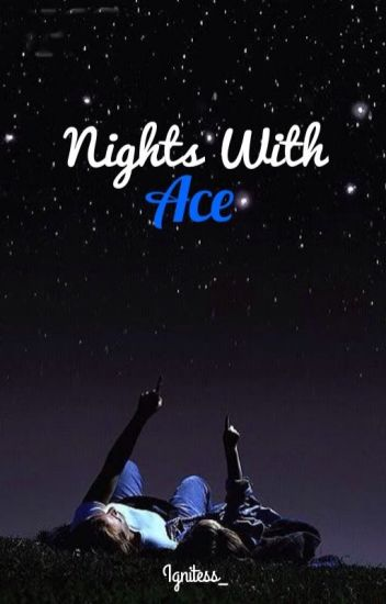 Nights with Ace [HIATUS]