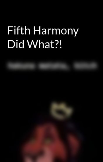 Fifth Harmony Did What?!