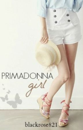 Primadonna Girl by Blackrose821