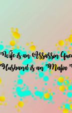 My Wife is an Assasin Queen and my husband is an Mafia King (COMPLETE) by RedButterflyWattpad