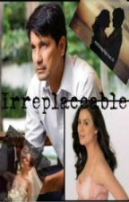 Irreplaceable (Book 2) Completed by stars084
