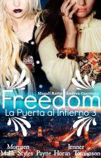 Freedom: La Puerta al Infierno 3 (One Direction) by MaggieAnderson_