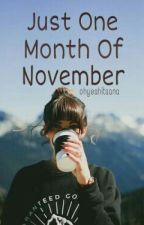 Just One Month Of November by Ohyeahitsana