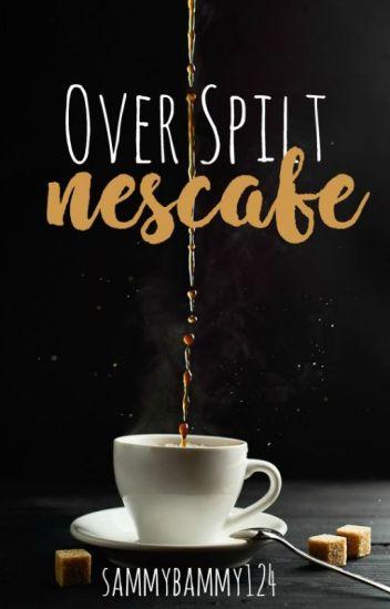 Over Spilt Nescafe | √