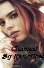 Claimed Alpha Eyes Book One by KatieCow