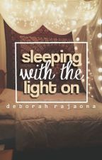 Sleeping With The Light On by cleborah