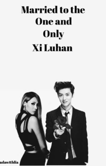Married to the one and only Xi Luhan
