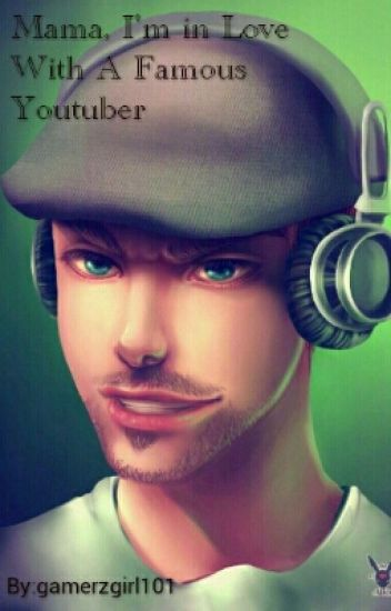 Mama, I'm In Love With a Famous YouTuber; A JackSepticEye X Reader