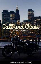 Fall and Chase (ML, #4) by frappiness