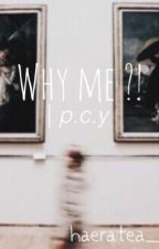 WHY ME ?! (EXO Chanyeol Malay FanFic) by haeratea_