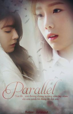 [LONGFIC] Parallel |Taeny,Yulsic||Pg-15|[END]