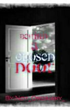 Behind a Closed Door by Not_Ordinary_