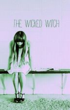 The Wicked Witch by Demigodly_Slytherin