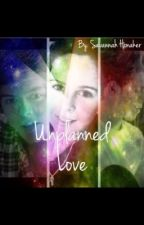 Unplanned Love by 1DComeToMyBed