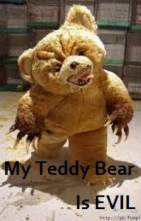 My Teddy Bear Is EVIL by jellybean3