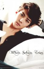 When Sehun Cries ( ONE-SHOT) by Suho_Exo_LOVER