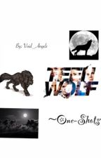 Teen Wolf ~One-Shots~ by Void_Angelz