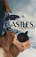 Castles. by hueleachxrros