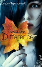 Difference by destinymayerslovesu