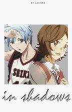 In Shadows | Kuroko no Basket Fan Fiction by redvelvetts