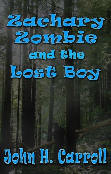 Zachary Zombie and the Lost Boy, A Story for Demented Children by JohnHCarroll