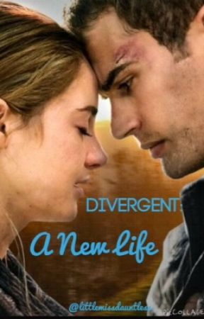 Divergent : A New Life by enchantingsailor