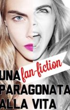 Una fanfiction paragonata alla vita. by MegIsAPizza