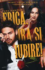 Frica,Ura si Iubire! (Vol. I ) by Zuzuu18