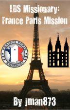 LDS Missionary: France Paris Mission by Jman873