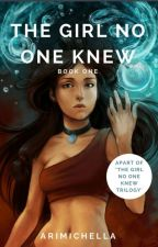 The Girl No One Knew by arimichella