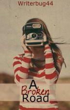 A Broken Road by writerbug44