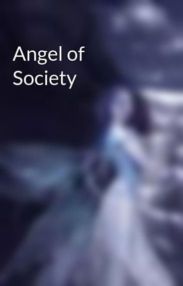 Angel of Society by amy0rules