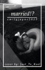 Married?! by daylightftcalum