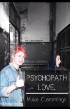 Psychopath Love. || Muke by drunkwithbillie