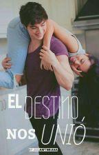 El Destino nos unió   [EDITANDO] by JulianFTOriana