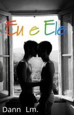 Eu e Ele by dannlm780