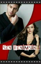 SEN BENİMSİN!! by Gizemsty
