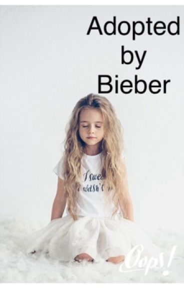 Adopted by Bieber