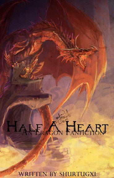 Half A Heart (An Eragon Fanfiction)