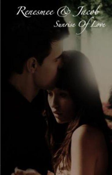 Renesmee & Jacob: Sunrise Of Love