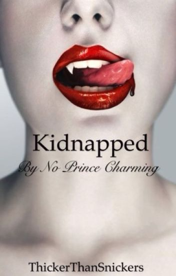 Kidnapped by no Prince Charming
