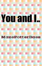 You And I by MazePotterBaes